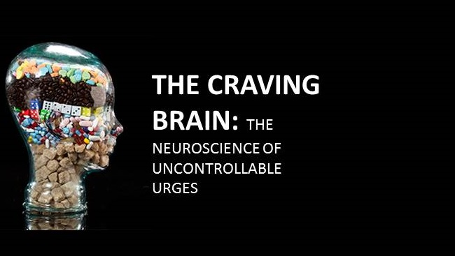 The Craving Brain: The Neuroscience of Uncontrollable Urges
