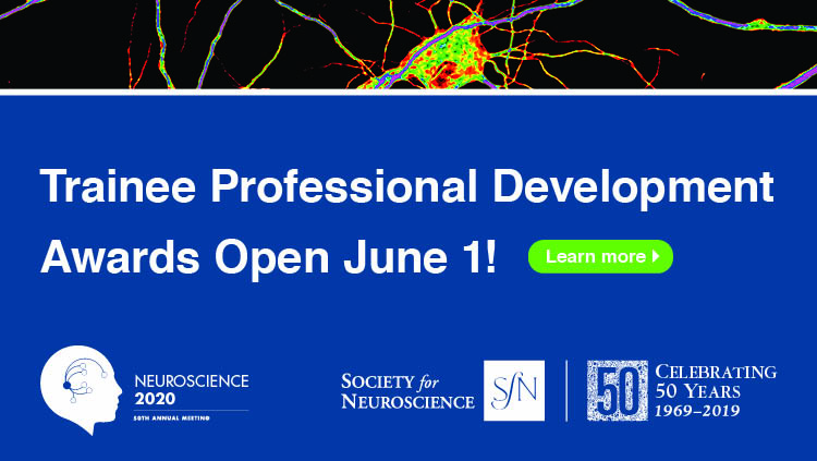 Trainee Professional Development Awards Open June 1! Learn More. Neuroscience 2020 and SfN logo