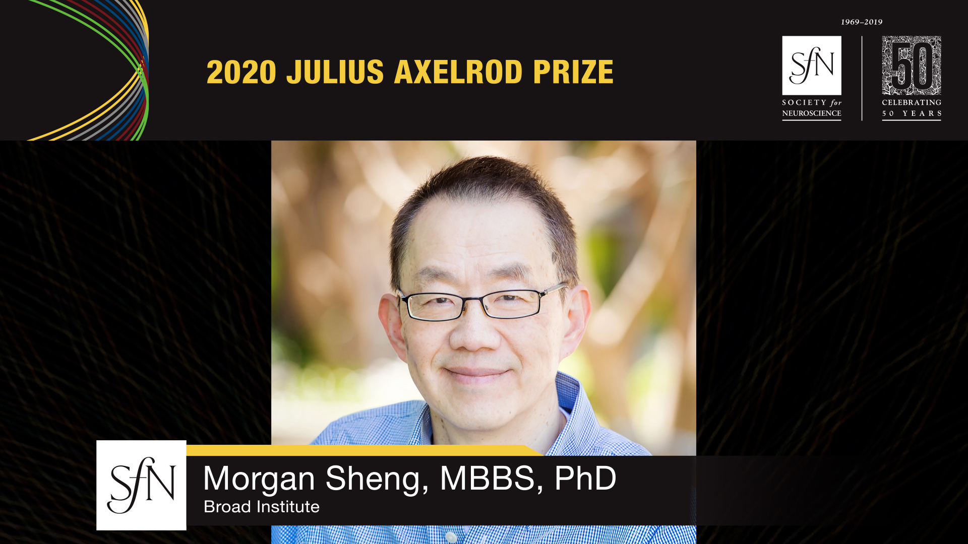 2020 Julius Axelrod Prize award winner graphic, image of Morgan Sheng, MBBS, PhD Broad Institute