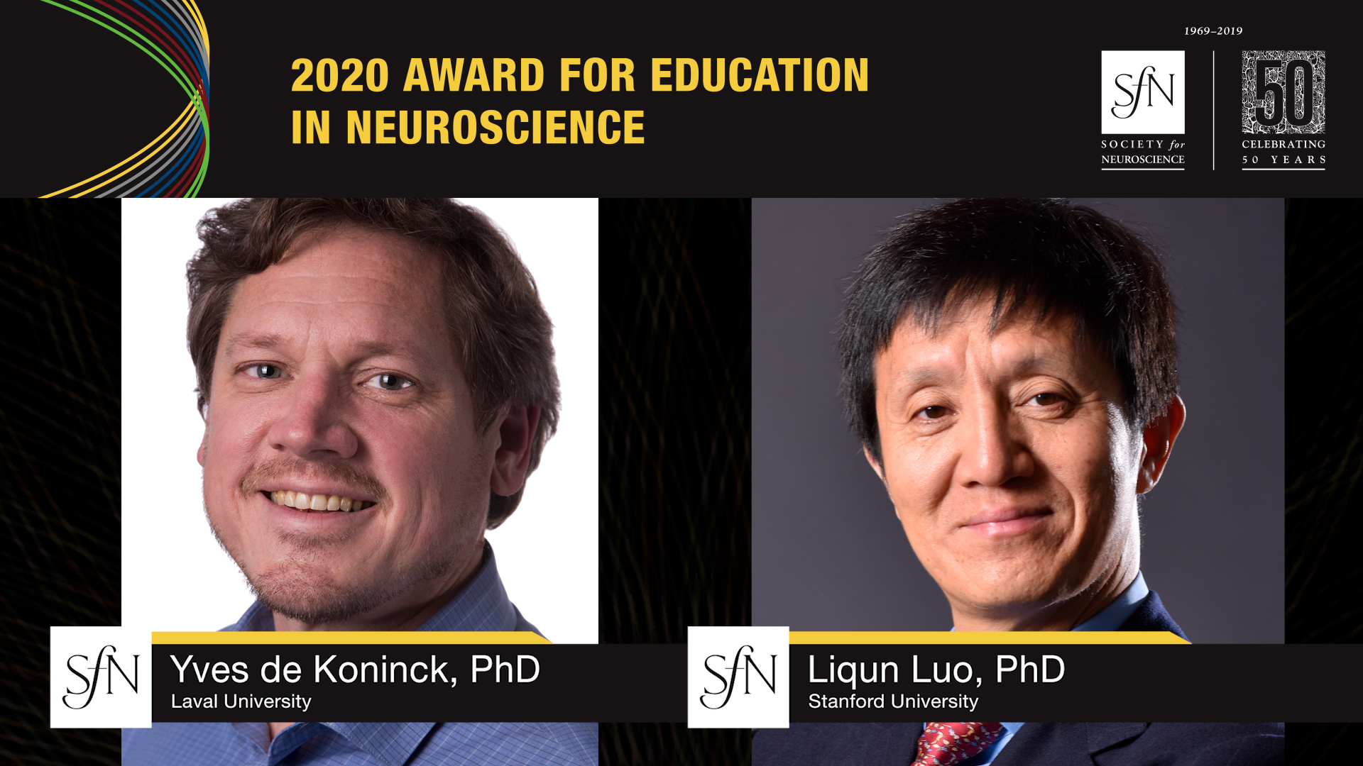 2020 Award for Education in Neuroscience award winners graphic, image of Yves de Koninck, PhD Laval University and Liqun Luo, PhD Stanford University