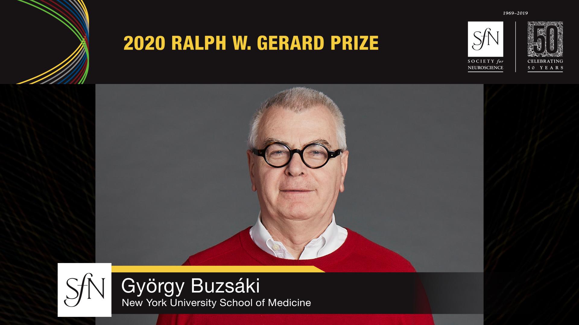 2020 Ralph W. Gerard award winner graphic, image of Gyorgy Buzsaki New York University School of Medicine