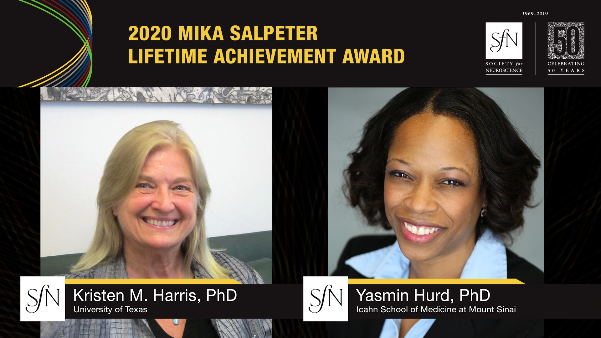 2020 Mika Salpeter Lifetime Achievement Award winners graphic, images of Kristen M. Harris, PhD University of Texas and Yasmin Hurd, PhD Icahn School of Medicine at Mount Sinai